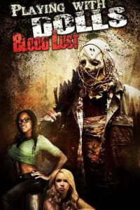Playing with Dolls Bloodlust | Bmovies