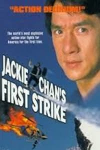 Police Story 4: First Strike | Bmovies