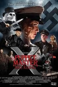 Puppet Master X: Axis Rising | Bmovies