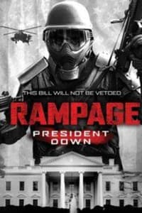 Rampage: President Down | Bmovies