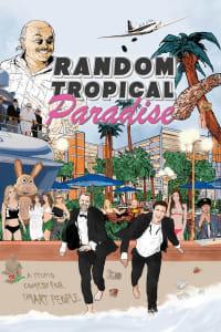 Random Tropical Paradise   Bmovies
