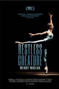 Restless Creature: Wendy Whelan | Bmovies