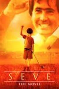 Seve The Movie | Bmovies