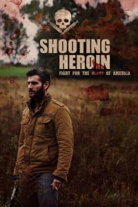 Shooting Heroin | Watch Movies Online