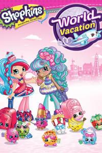 Shopkins World Vacation   Bmovies