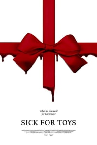 Sick for Toys | Bmovies