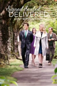 Signed, Sealed, Delivered: Lost Without You | Bmovies