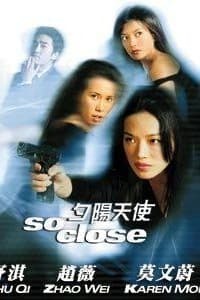 So Close | Watch Movies Online