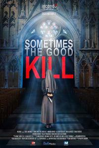 Sometimes the Good Kill   Bmovies