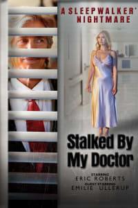 Stalked by My Doctor: A Sleepwalker's Nightmare | Bmovies
