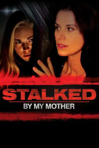 Stalked By My Mother | Bmovies