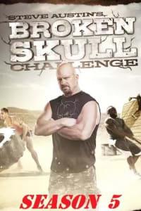 Steve Austin's Broken Skull Challenge - Season 05 | Bmovies