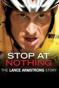 Stop At Nothing The Lance Armstrong Story | Bmovies