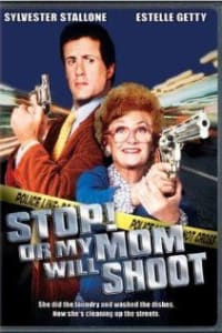 Stop! Or My Mom Will Shoot | Bmovies