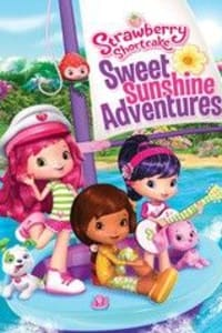 Strawberry Shortcake Sweet Sunshine Adventures | Bmovies