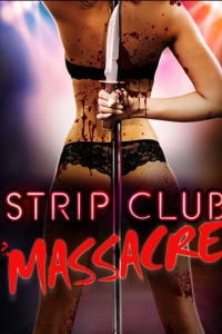 Strip Club Massacre | Bmovies