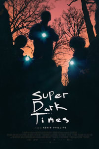 Super Dark Times | Bmovies