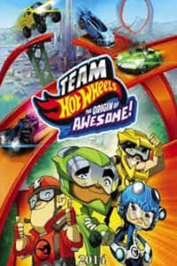 Team Hot Wheels: The Origin Of Awesome!   Bmovies