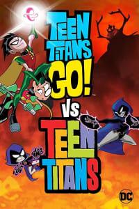 Teen Titans Go! vs. Teen Titans | Bmovies
