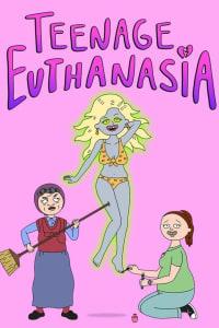 Teenage Euthanasia - Season 1 | Watch Movies Online