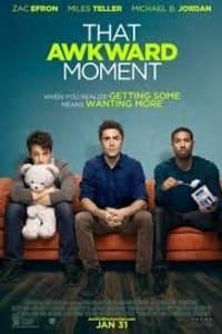 That Awkward Moment | Bmovies
