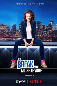 The Break with Michelle Wolf - Season 1 | Bmovies