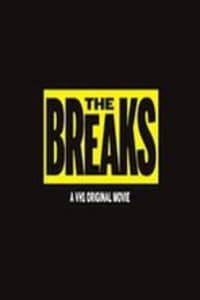 The Breaks | Bmovies