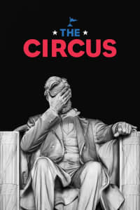 The Circus: Inside the Greatest Political Show on Earth - Season 6 | Watch Movies Online