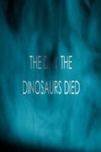 The Day the Dinosaurs Died   Bmovies