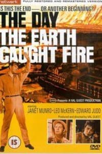 The Day the Earth Caught Fire | Bmovies