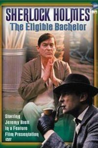 The Eligible Bachelor (The Case-Book of Sherlock Holmes) | Bmovies