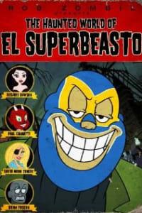 The Haunted World Of El Superbeasto | Bmovies