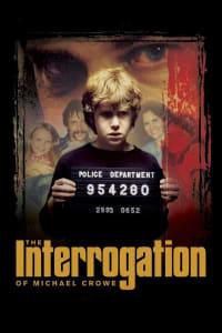 The Interrogation of Michael Crowe | Bmovies