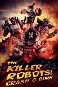 The Killer Robots! Crash and Burn | Bmovies