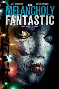 The Melancholy Fantastic   Bmovies