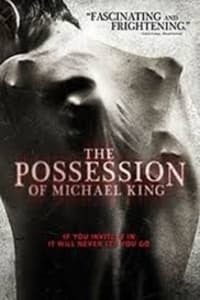 The Possession Of Michael King   Bmovies