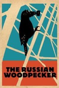 The Russian Woodpecker | Bmovies