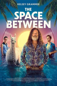 The Space Between | Watch Movies Online