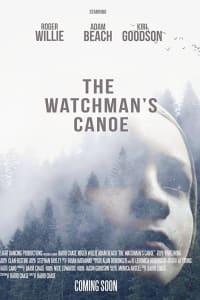 The Watchman's Canoe | Bmovies