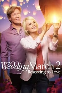 The Wedding March 2: Resorting to Love   Bmovies