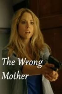 The Wrong Mother | Bmovies