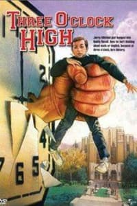 Three O'Clock High | Bmovies