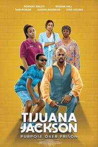 Tijuana Jackson: Purpose Over Prison | Bmovies