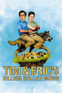 Tim and Eric's Billion Dollar Movie | Bmovies
