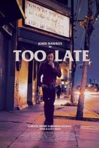Too Late | Bmovies
