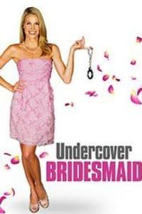 Undercover Bridesmaid | Bmovies