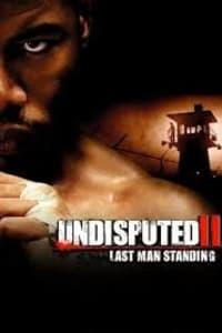 Undisputed 2: Last Man Standing | Watch Movies Online