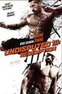 Undisputed 3: Redemption | Watch Movies Online