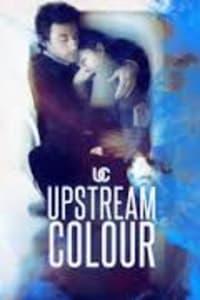 Upstream Color | Bmovies