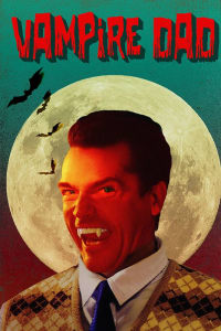Vampire Dad | Watch Movies Online
